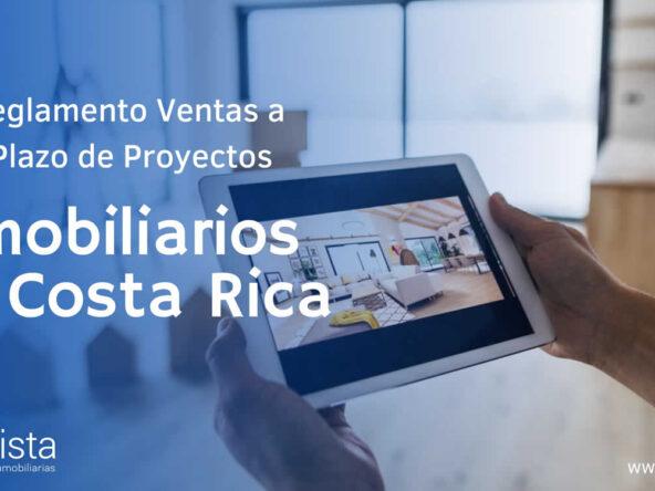 Reglamento de Ventas a Plazo de Ejecución Futura de Proyectos Inmobiliarios Costa Rica